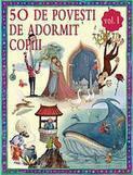 Curtea Veche 50 de povesti de adormit copiii. Vol. 1