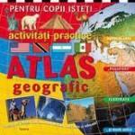 Teora Activitati practice pentru copii isteti – Atlas geografic