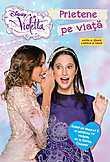 Litera Disney Violetta. Prietene pe viata