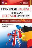 Paralela 45 I Can Speak English / Ich Kann Deutsch Sprechen. Engleza si germana in 20 de lectii