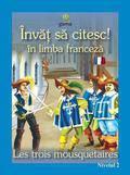 Gama Invat sa citesc! In limba franceza – Cei trei muschetari