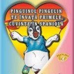 Pinguinul Pingulin te invata primele cuvinte in spaniola – Rodica Lambrache
