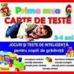 Teora Prima mea carte de teste. Jocuri si teste de inteligenta pentru copiii de gradinita 3-4 ani