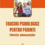Suzanne Vallieres Trucuri psihologice pentru parinti. Educatia adolescentilor – Suzanne Vallieres