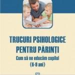 Suzanne Vallieres Trucuri psihologice pentru parinti (6-9 ani). Cum sa ne educam copilul – Suzanne Vallieres