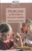 Sophia Probleme si dificultati in educarea copiilor. Indrumar pentru parinti