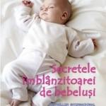 Litera Secretele imblanzitoarei de bebelusi. Cum sa iti linistesti bebelusul si sa comunici cu el