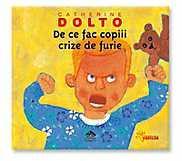 Cartea Copiilor De ce fac copiii crize de furie