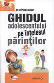 Aramis Ghidul adolescentului pe intelesul parintilor