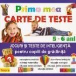 Teora Prima mea carte de teste. Jocuri si teste de inteligenta pentru copiii de gradinita 5-6 ani