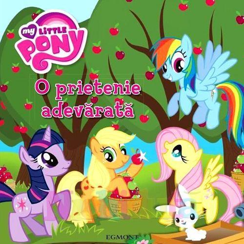 Egmont Carte My Little Pony – O Prietenie Adevarata