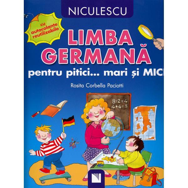 NICULESCU Limba Germana Pentru Pitici… Mari Si Mici – Rosita Corbella Paciotti