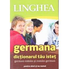 LINGHEA Germana. Dictionarul tau istet german-roman si roman-german