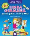 Niculescu Limba germana pentru pitici… mari si MICI: cu autocolante reutilizabile