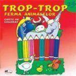Aramis Trop trop – ferma animalelor (carte de colorat 2-6 ani)