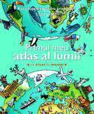 RAO Primul meu atlas al lumii. Un atlas in imagini