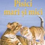 Pisici mari si mici – Enciclopedia pentru toti copiii