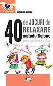 Aramis 40 de jocuri de relaxare. Metoda Rejoue pentru copiii intre 5 si 12 ani