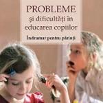 Tatiana L. Sisova Probleme si dificultati in educarea copiilor. Indrumar pentru parinti – Tatiana L. Sisova