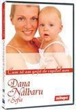 Pro Video Dana Nalbaru Cum sa am grija de copilul meu?
